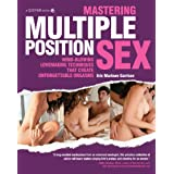 Mastering Multiple Position Sex: Mind-Blowing Lovemaking Techniques That Create Unforgettable Orgasms ~ Eric Marlowe Garrison