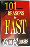 101 Reasons to Fast