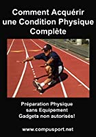 Comment Acqu�rir une Condition Physique Compl�te