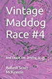 img - for Vintage Maddog Race #4: And Leave the Driving to Us book / textbook / text book