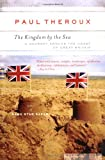 The Kingdom by the Sea: A Journey Around the Coast of Great Britain (0618658955) by Theroux, Paul
