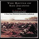 The Battle of San Jacinto: Fred Rider Cotten Popular History Series | James W. Pohl