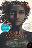Island Beneath the Sea: A Novel by Isabel Allende