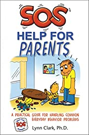 SOS: Help for Parents, Third Edition: A Practical Guide For Handling Common Everyday Behavior Problems