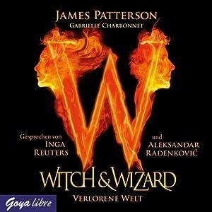 Verlorene Welt (Witch & Wizard 1) Hörbuch