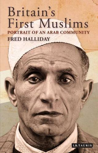 Britain's First Muslims: Portrait of an Arab Community