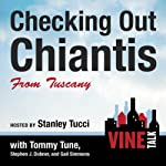 Checking Out Chiantis from Tuscany: Vine Talk Episode 113 | Vine Talk