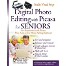 Digital Photo Editing with Picasa for Seniors: Get...
