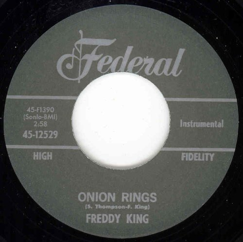 KING, Freddie Onion Rings/Now I've Got A Woman