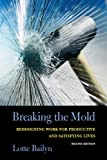 img - for Breaking the Mold: Redesigning Work for Productive and Satisfying Lives:2nd (Second) edition book / textbook / text book