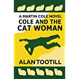 Cole And The Cat Woman (The Martin Cole Novels)by Alan Tootill