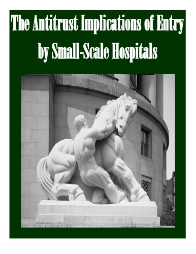The Antitrust Implications of Entry by Small-Scale Hospitals