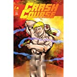 Crash Course #1 [Single Issue Magazine]