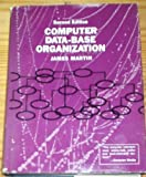 Computer Data-Base Organization (Prentice-Hall Series in Automatic Computation) (0131654233) by Martin, James
