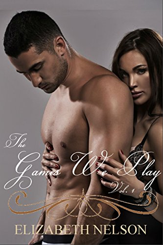 The Games We Play Vol. 1 (The Games We Play Series)
