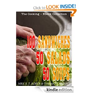 Kindle Book Bargain: 100 Sandwiches, 50 Salads and 50 Soups, by Mrs. S. T. Rorer, Thomas J. Murrey