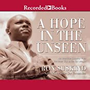 A Hope in The Unseen: An American Odyssey from the Inner City to the Ivy League | [Ron Suskind]