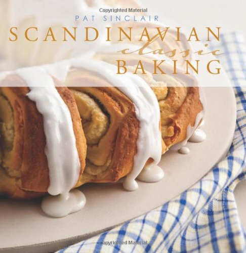 Scandinavian Classic Baking by Pat Sinclair