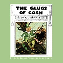The Glugs of Gosh (       UNABRIDGED) by C. J. Dennis Narrated by John Derum