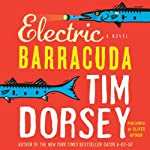 Electric Barracuda (       UNABRIDGED) by Tim Dorsey Narrated by Oliver Wyman