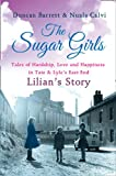 img - for The Sugar Girls - Lilian's Story: Tales of Hardship, Love and Happiness in Tate & Lyle's East End book / textbook / text book