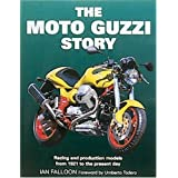 The Moto Guzzi Story: Racing and Production Models From 1921 to the Present Day ~ Ian Falloon