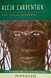 Los pasos perdidos (Classicos de la Literatura) (0965079252) by Alejo Carpentier