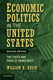 Economic Politics in the United States: The Costs and Risks of Democracy