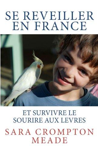 Se reveiller en France et survivre le sourire aux levres (French Edition)
