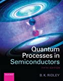 img - for By Brian K. Ridley Quantum Processes in Semiconductors (5th Fifth Edition) [Paperback] book / textbook / text book