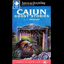 Cajun Ghost Stories Audiobook by J.J. Reneaux Narrated by J.J. Reneaux