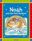 img - for Noah and the First Rainbow: A Favorite Old Testament Bible Story, Retold for Young Children (Award First Bible Stories) book / textbook / text book