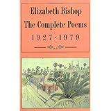 The Complete Poems: 1927-1979 ~ Elizabeth Bishop