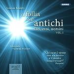 La follia degli antichi, Vol. 1 [The Madness of the Ancients, Vol. 1]: Dèi, eroi, uomini [Gods, Heroes, Men] | Simone Bedetti
