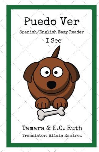 Puedo Ver: I See (Spanish/English Easy Readers) (Volume 1)  [Ruth, Tamara - Ruth, E.G.] (Tapa Blanda)
