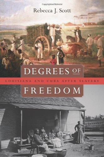 Degrees of Freedom: Louisiana and Cuba after Slavery
