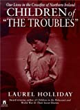 img - for Children of the Troubles: Our Lives in the Crossfire of Northern Ireland book / textbook / text book