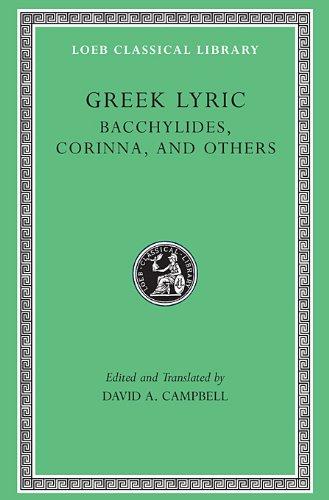 Greek Lyric, Volume IV: Bacchylides, Corinna, and Others: Bacchylides, Corinna and Others v. 4 (Loeb Classical Library)
