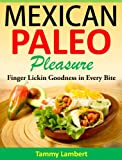 Mexican Paleo Pleasure: Finger Lickin Goodness in Every Bite