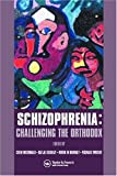 Schizophrenia: Challenging the Orthodox (European Foundation for Psychiatry at the Maudsley)