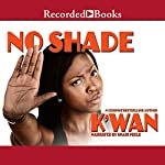 No Shade: A Hood Rat Novel |  K'wan