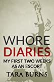 Whore Diaries: My First Two Weeks As An Escort