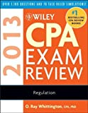 img - for Wiley CPA Exam Review 2013, Regulation by Whittington, O. Ray [Wiley,2012] [Paperback] 10TH EDITION book / textbook / text book