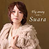 Suara「Fly away -大空へ-」