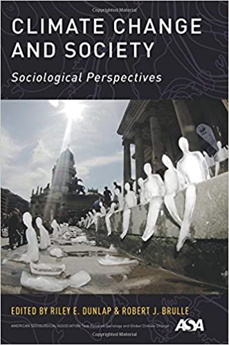 Climate Change and Society: Sociological Perspectives written by Riley E. Dunlap