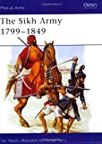 The Sikh Army 1799-1849 (Men-at-Arms)