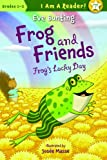 Frog and Friends: Frogs Lucky Day 7 (I Am a Reader!: Frog and Friends)