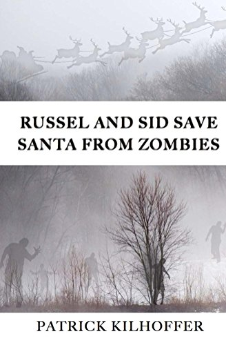 Russel and Sid Save Santa from Zombies (Russel and Sid Adventure Books)