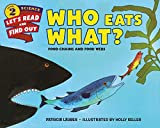img - for Who Eats What?: Food Chains and Food Webs (Let's-Read-and-Find-Out Science 2) book / textbook / text book