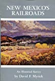 New Mexicos Railroads: An Historical Survey